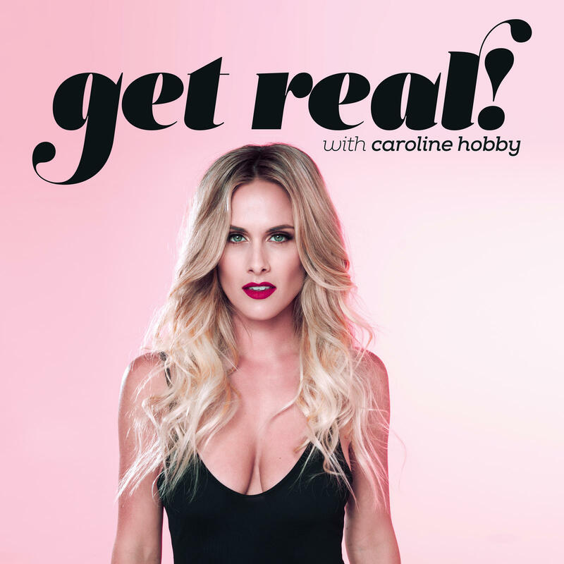Podcast preview image of Get Real showing a picture of Caroline Hobby